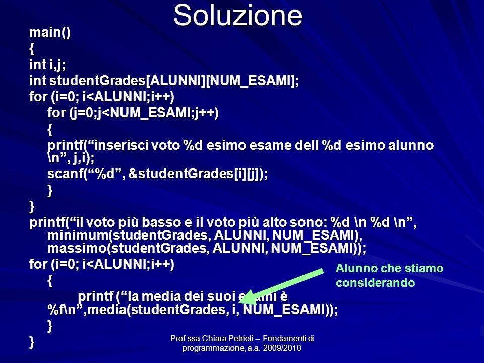 Soluzione main() { int i,j; int studentGrades[ALUNNI][NUM_ESAMI];